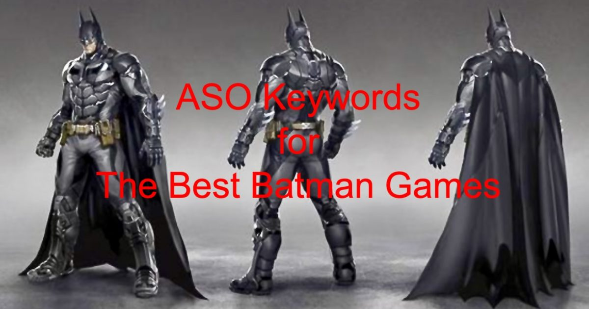 How to Choose ASO Keywords for The Best Batman Games? | Game Promotion