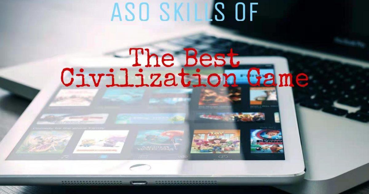 ASO Skills of The Best Civilization Game | Keyword Rank
