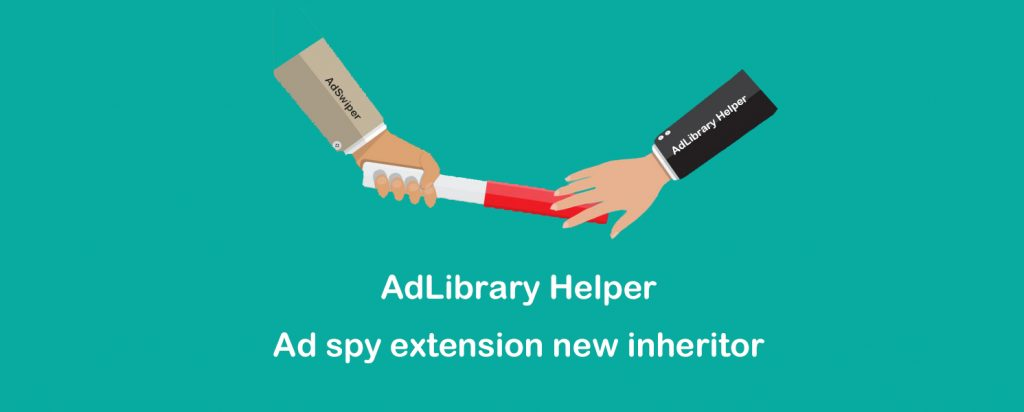 Ad spy extension new inheritor—AdLibrary Helper