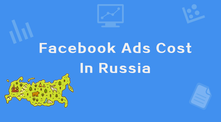 How much does Facebook ads cost in Russia?