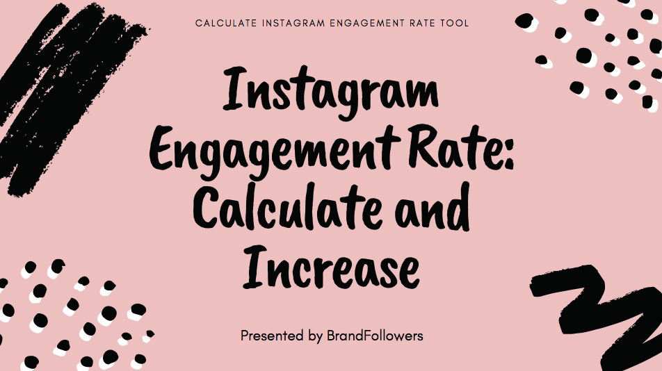 Instagram Engagement Rate: Calculate and Increase