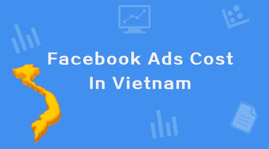 How much does Facebook ads cost in Vietnam?